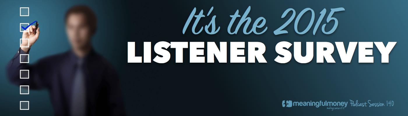 Session 140 - 2015 Listener survey results