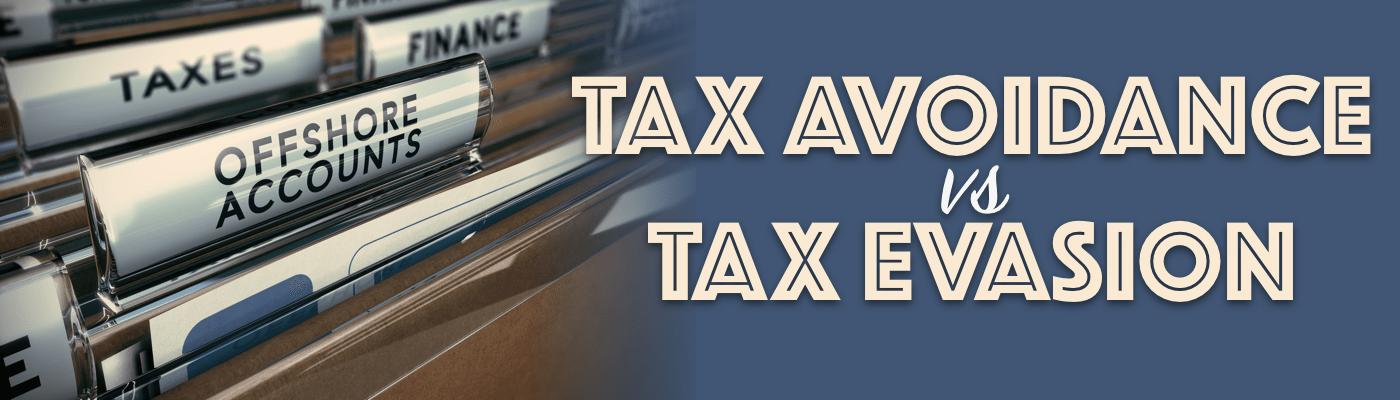 Tax avoidance vs tax evasion