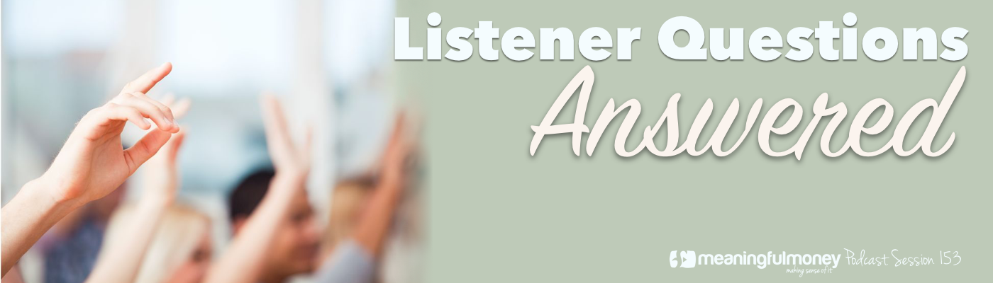 Session 153 - Listener Questions Answered