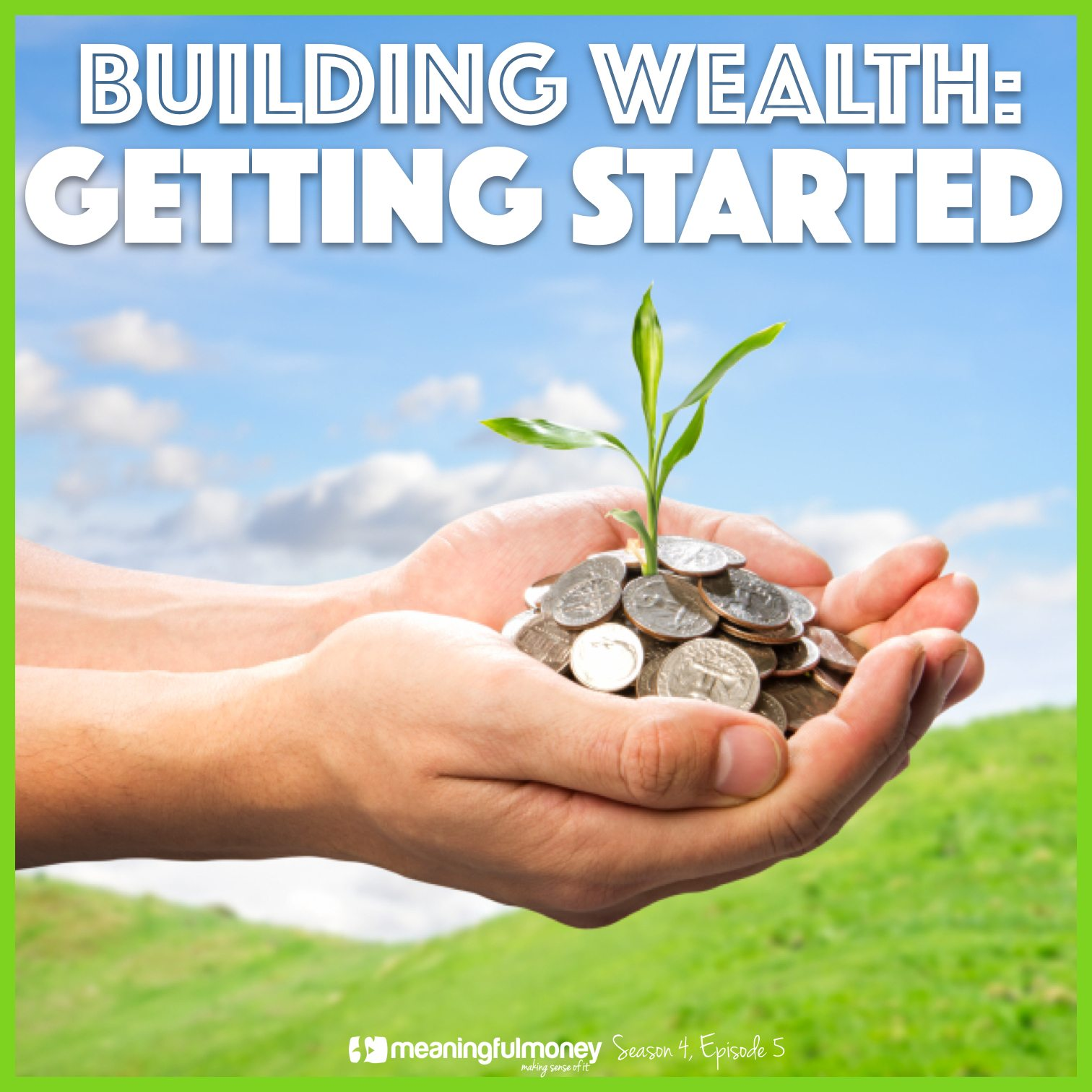 Building Wealth: Getting Started