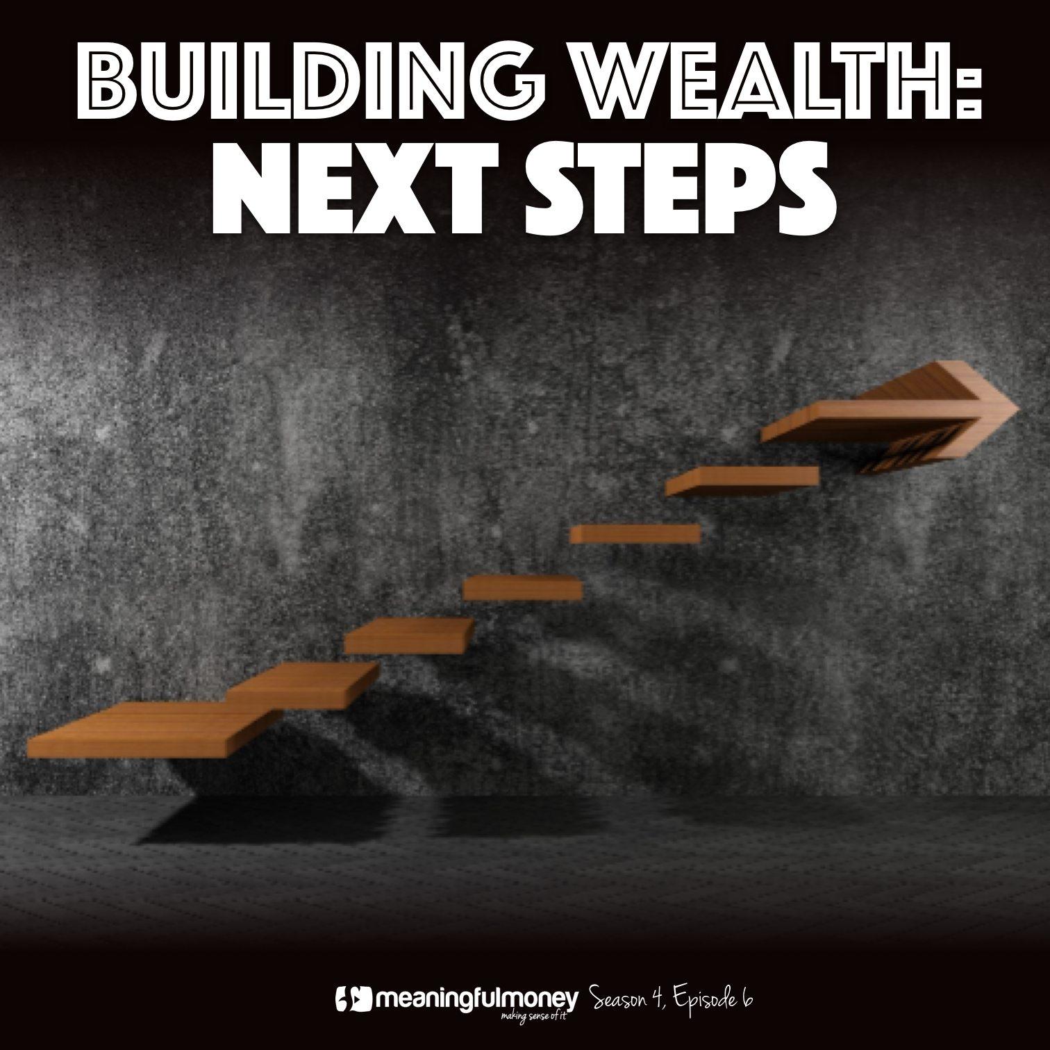 Building Wealth: Next Steps