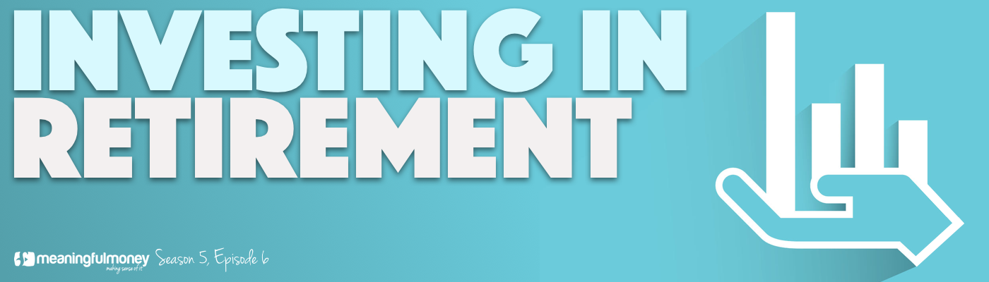 Investing in retirement