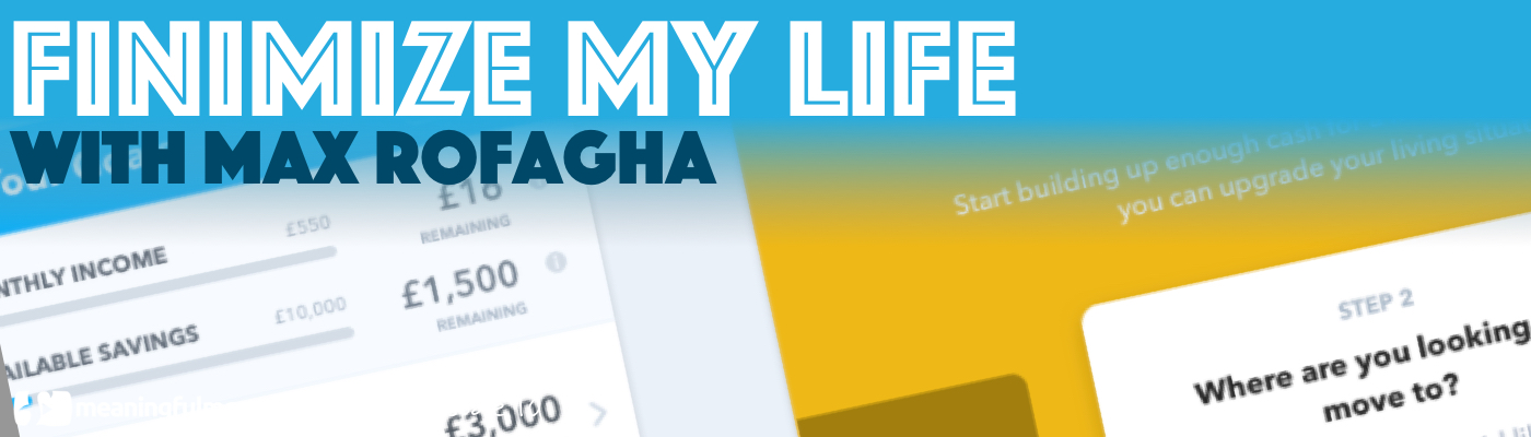 Finimize My Life with Max Rofagha