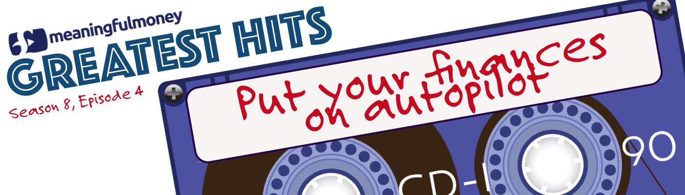 Put your finances on autopilot