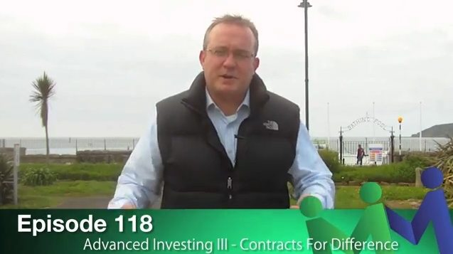 Episode 118 – Advanced Investing III: Contracts For Difference