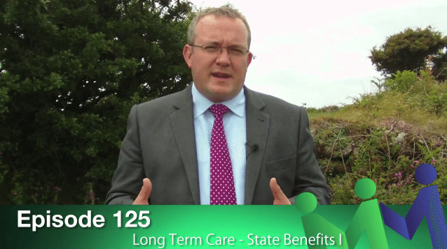 Episode 125 – Long Term Care: State Benefits I