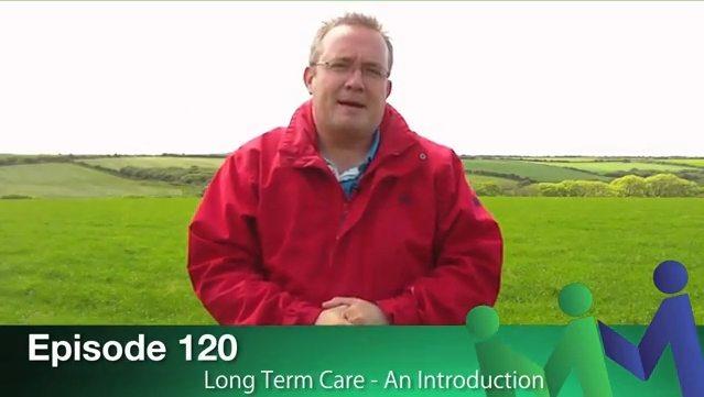 Episode 120 – Long Term Care: An Introduction
