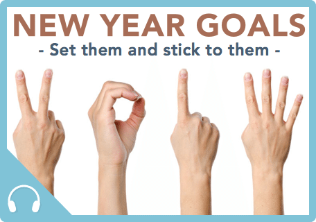MMP042: New Year Goals – Set them and stick to them [Podcast]