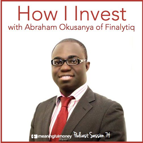 MMP074: How I Invest, with Abraham Okusanya