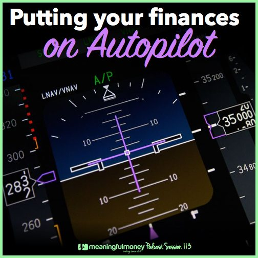 MMP113:  Putting your finances on auto-pilot