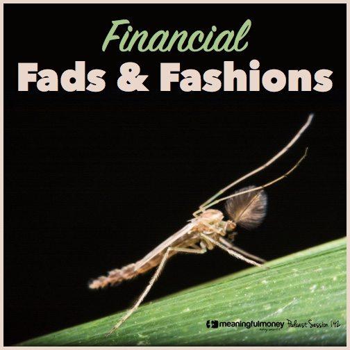 Financial Fads & Fashions|Financial Fads & Fashions