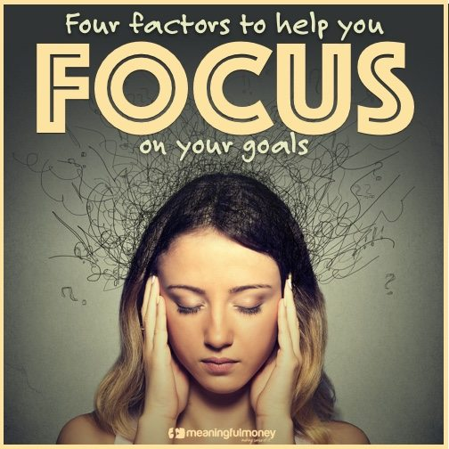 Four factors to help you focus on your goals