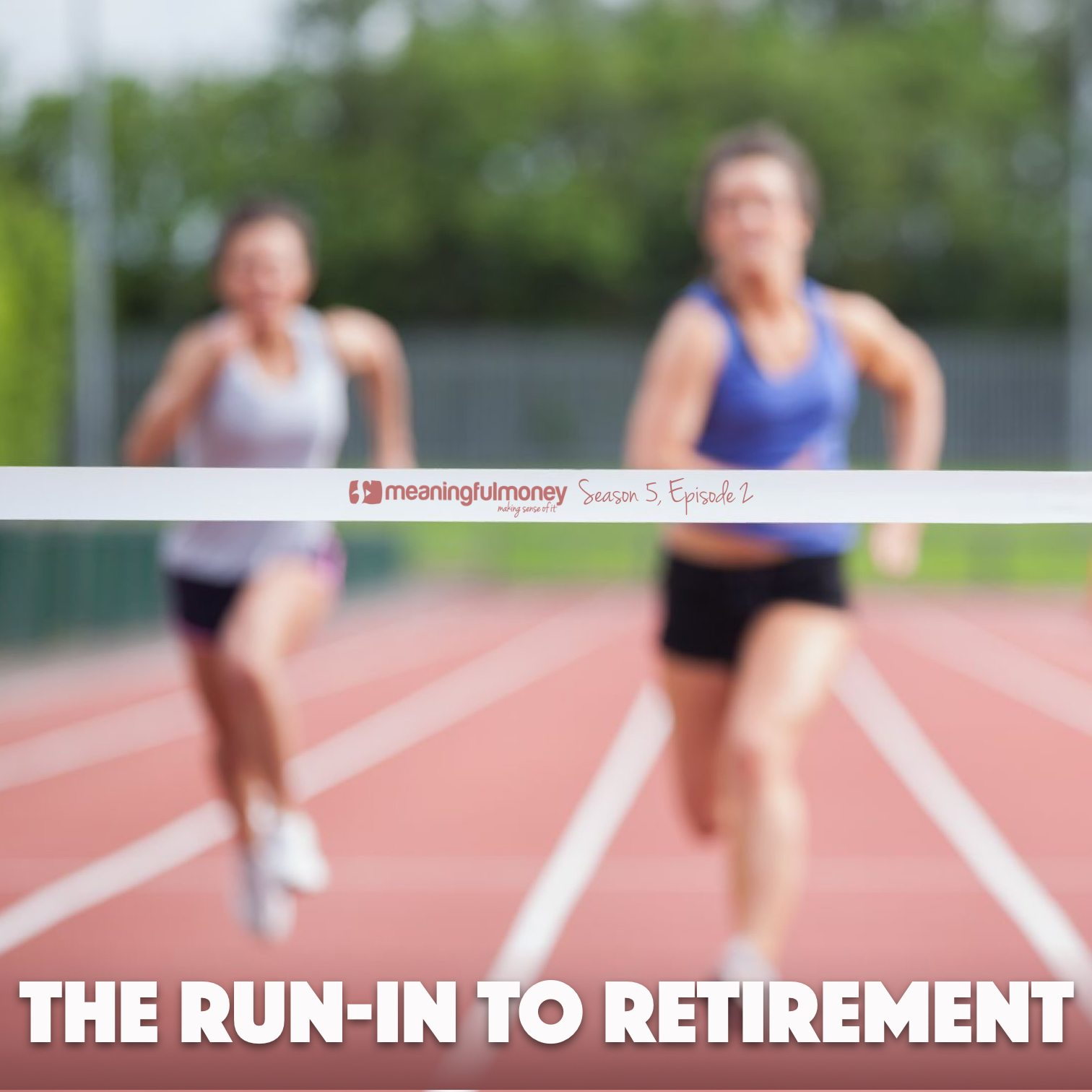 S5E2 – The Run-In To Retirement