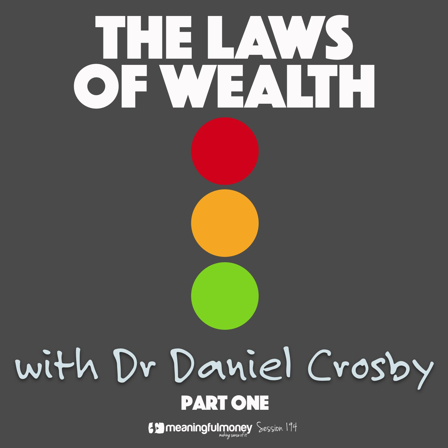 MMP194: The Laws Of Wealth, with Dr Daniel Crosby, Pt 1