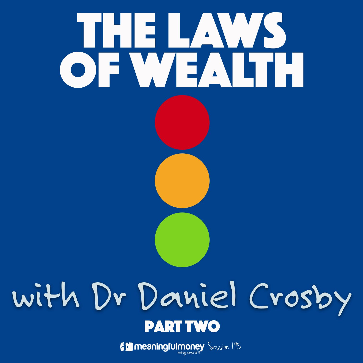 MMP195: The Laws Of Wealth, with Dr Daniel Crosby, Pt 2