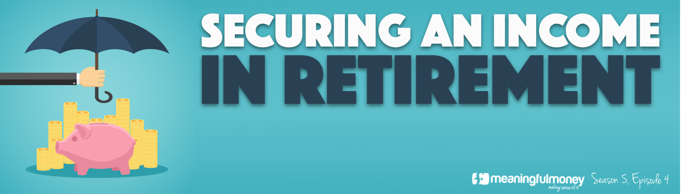 Securing an income in retirement