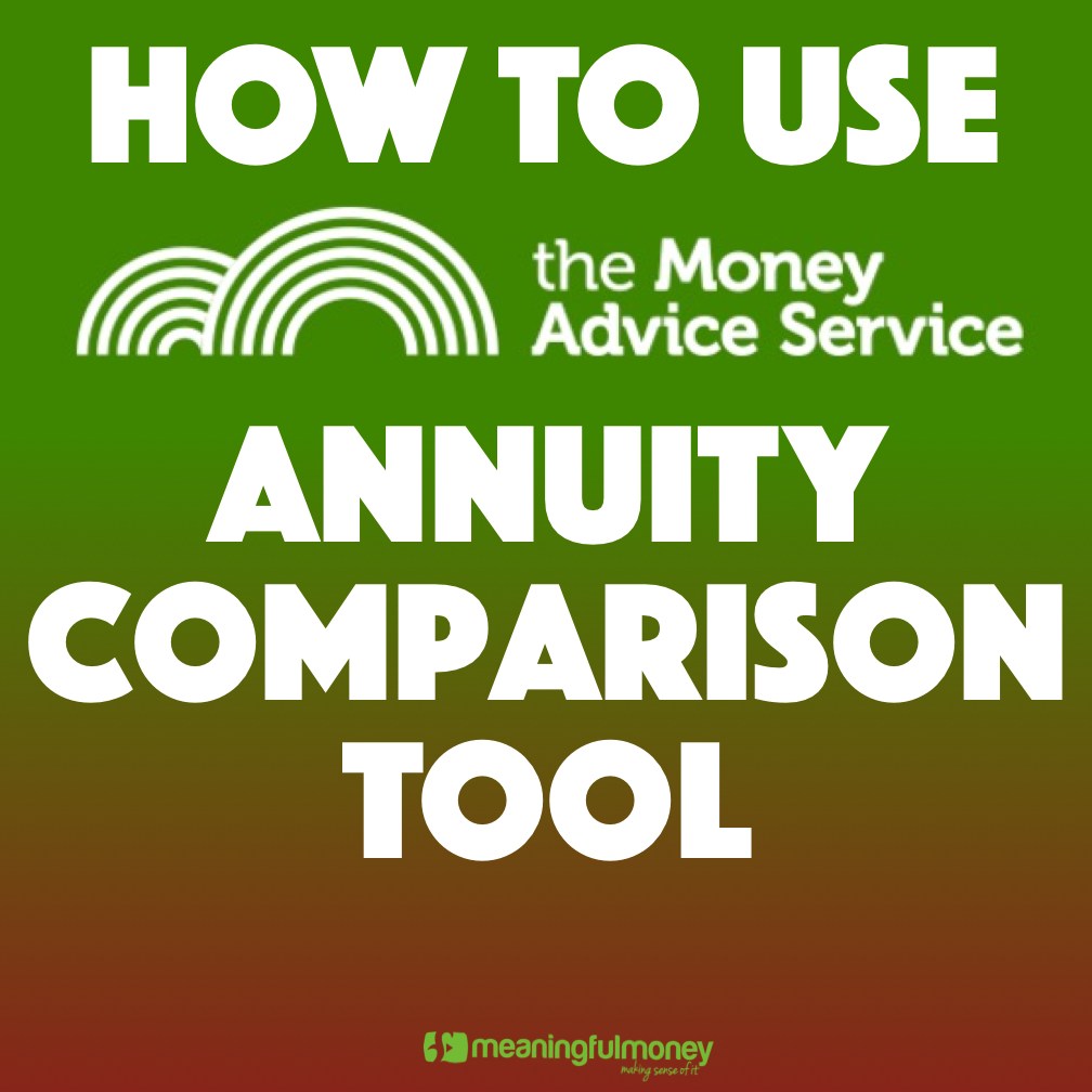 How To Use The Money Advice Service Annuity Comparison Tool