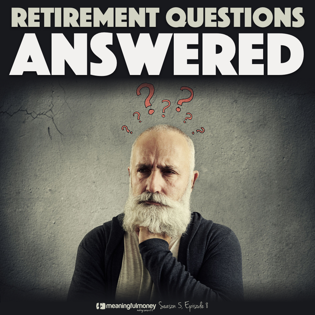 S5E8: Retirement Questions Answered
