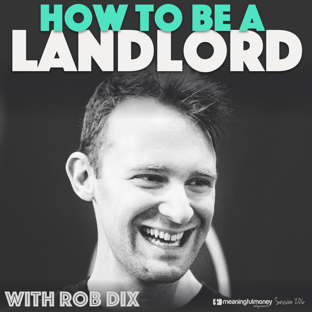 MMP206: How To Be A Landlord, with Rob Dix
