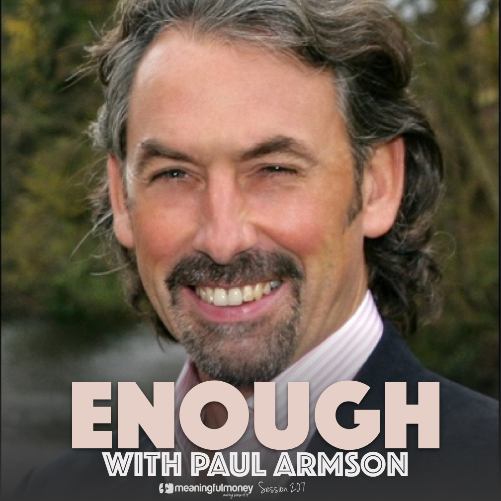 MMP207: Enough, with Paul Armson