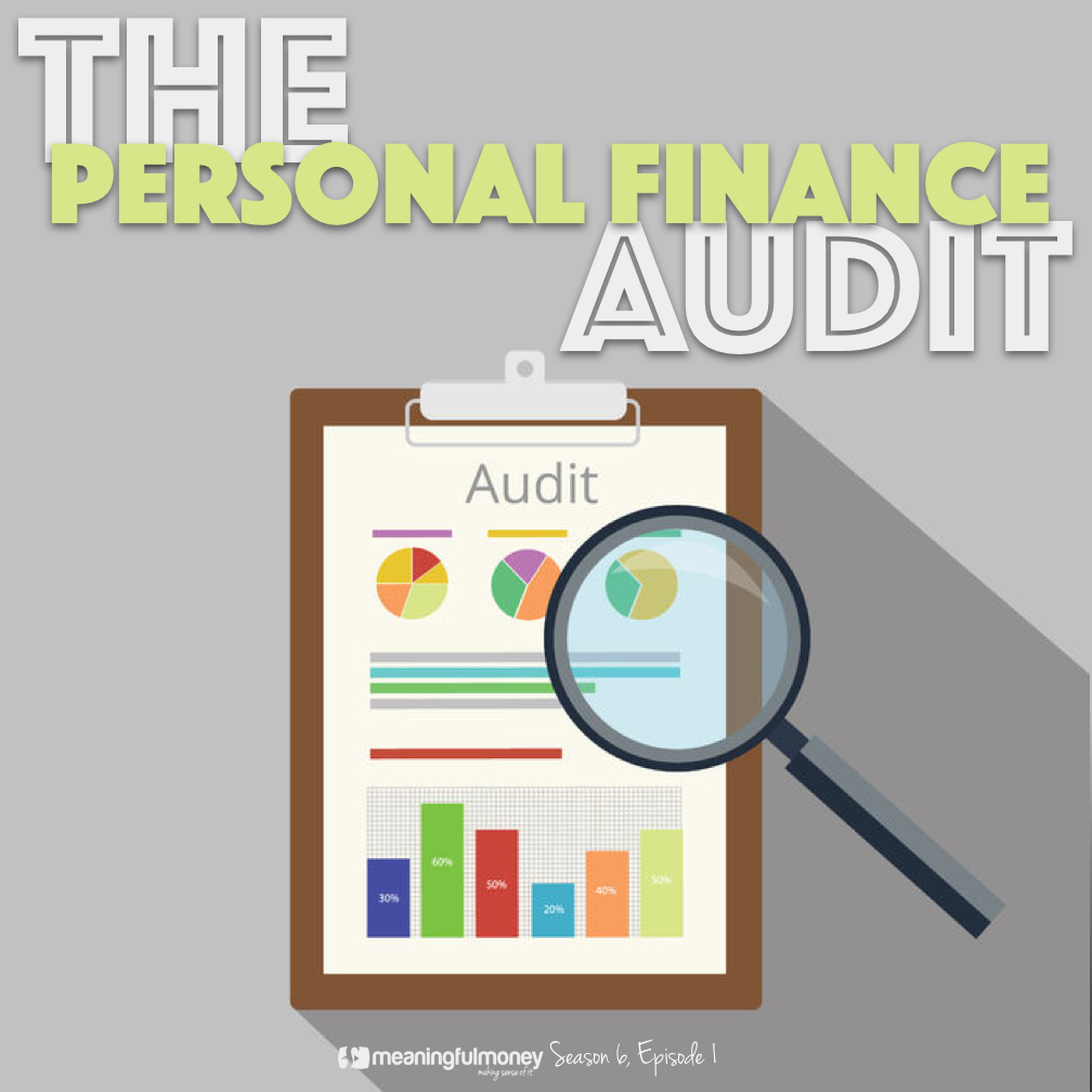 S6E1: The Personal Finance Audit – An Introduction