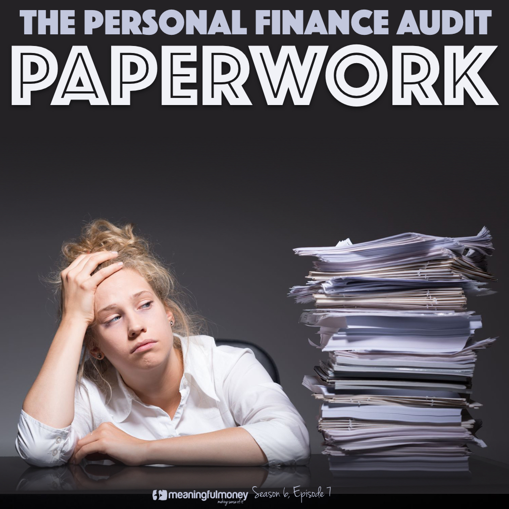 S6E7: Audit Your Paperwork