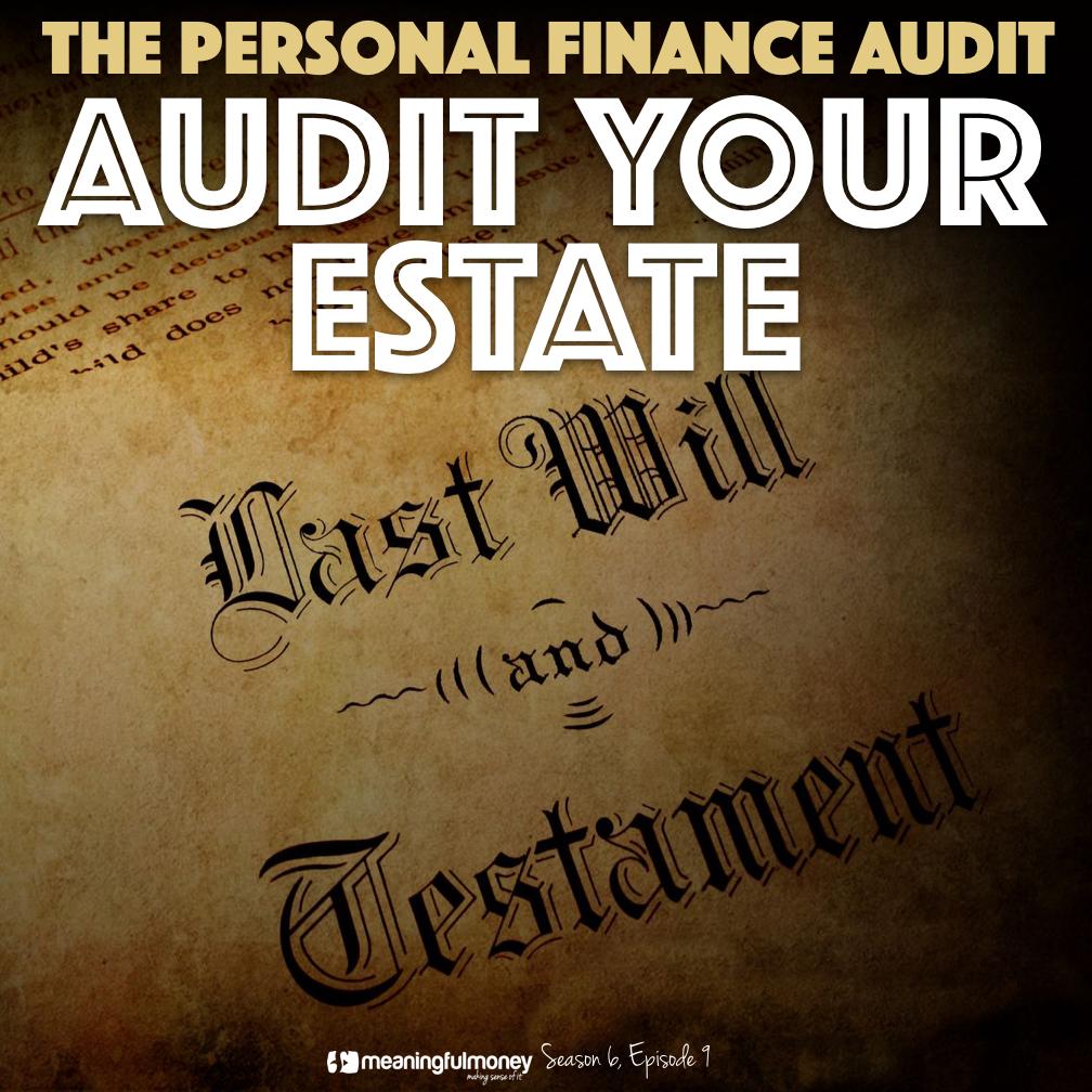 S6E9: Audit Your Estate