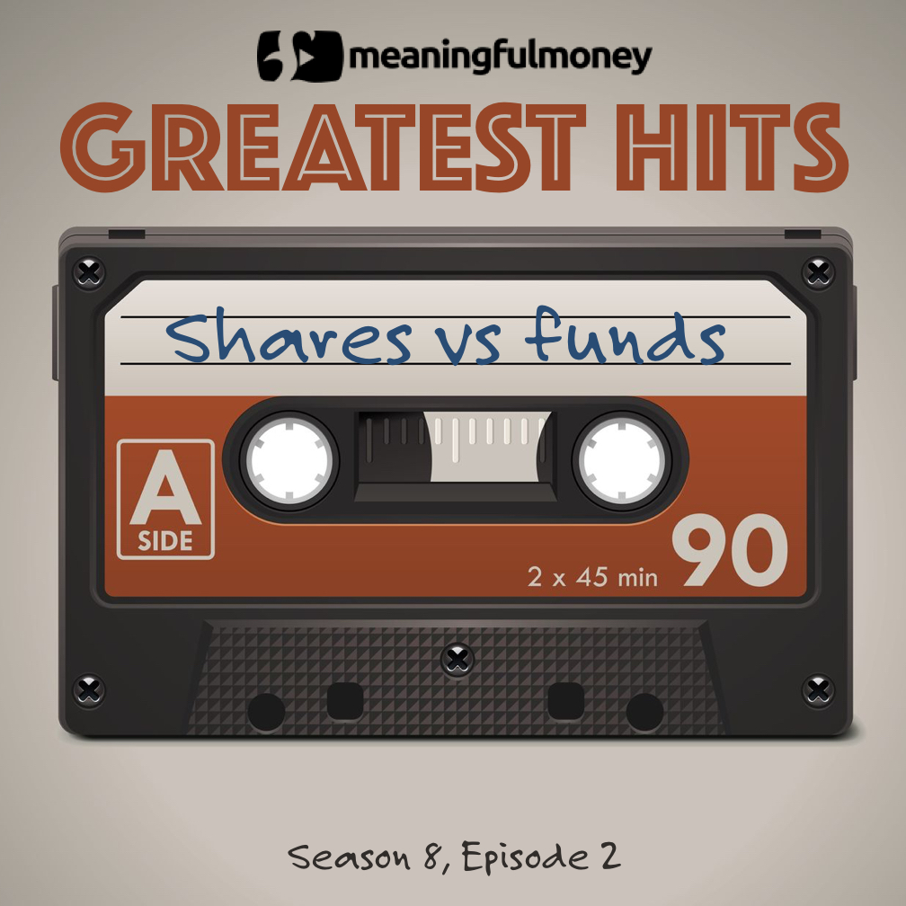 S8E2: Greatest Hits – Shares vs Funds