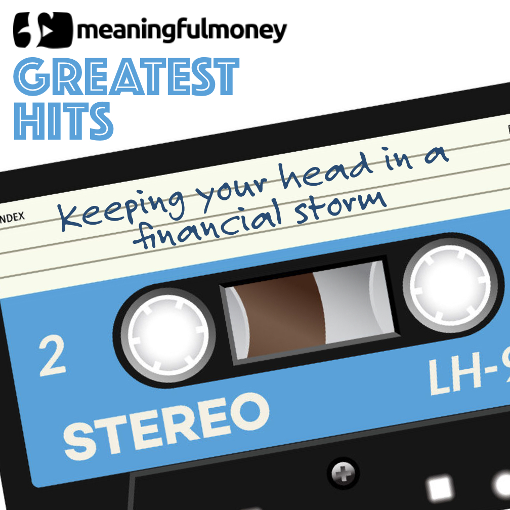 S8E3: Greatest Hits – Keeping your head in a financial storm