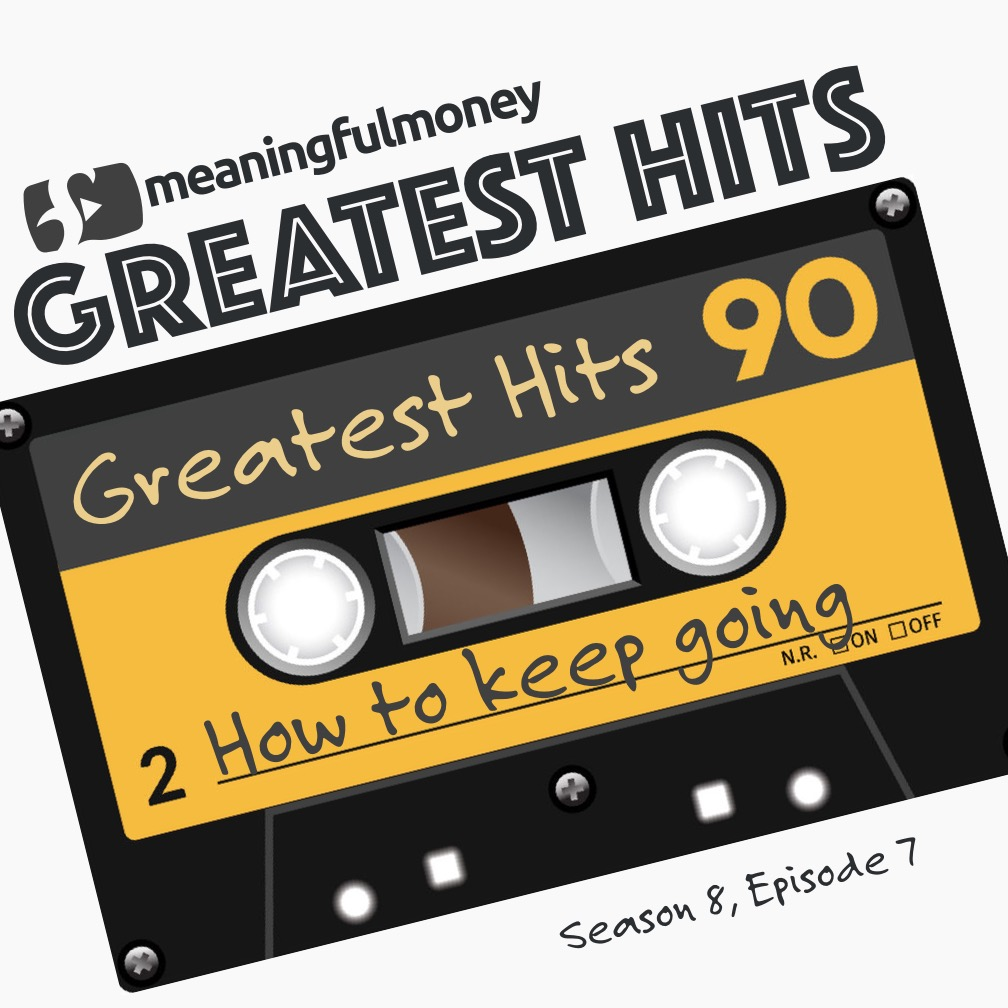 S8E7: Greatest Hits – How to keep going