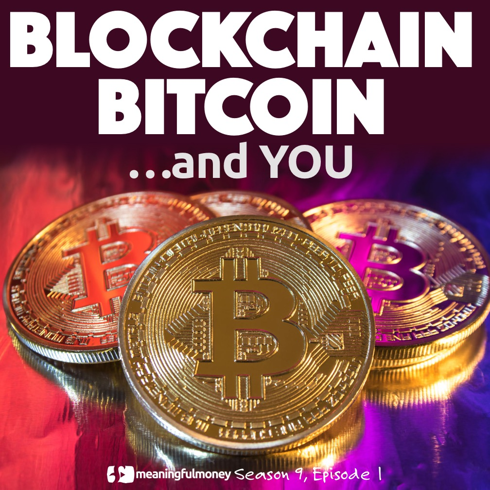 S9E1: Blockchain, Bitcoin and YOU