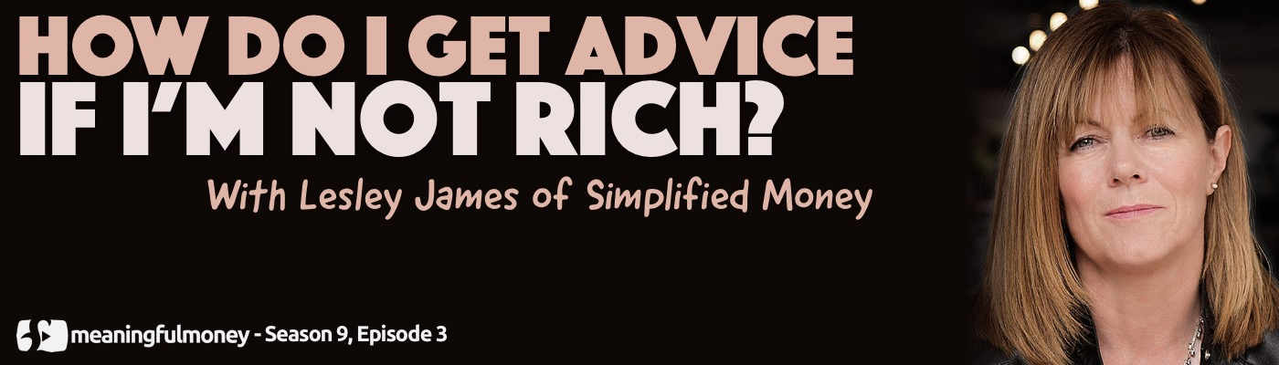 How do i get advice if I'm not rich?
