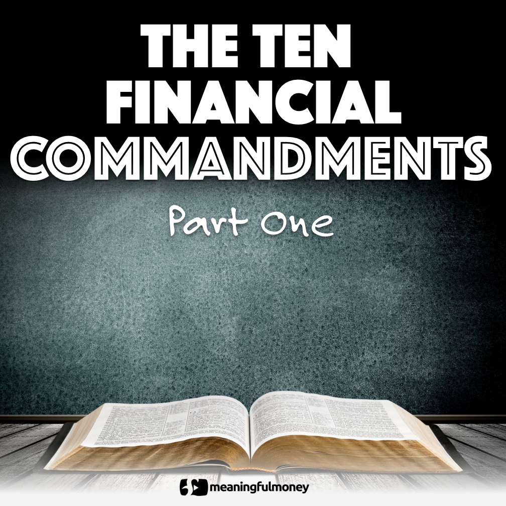 The Ten Financial Commandments, Part One