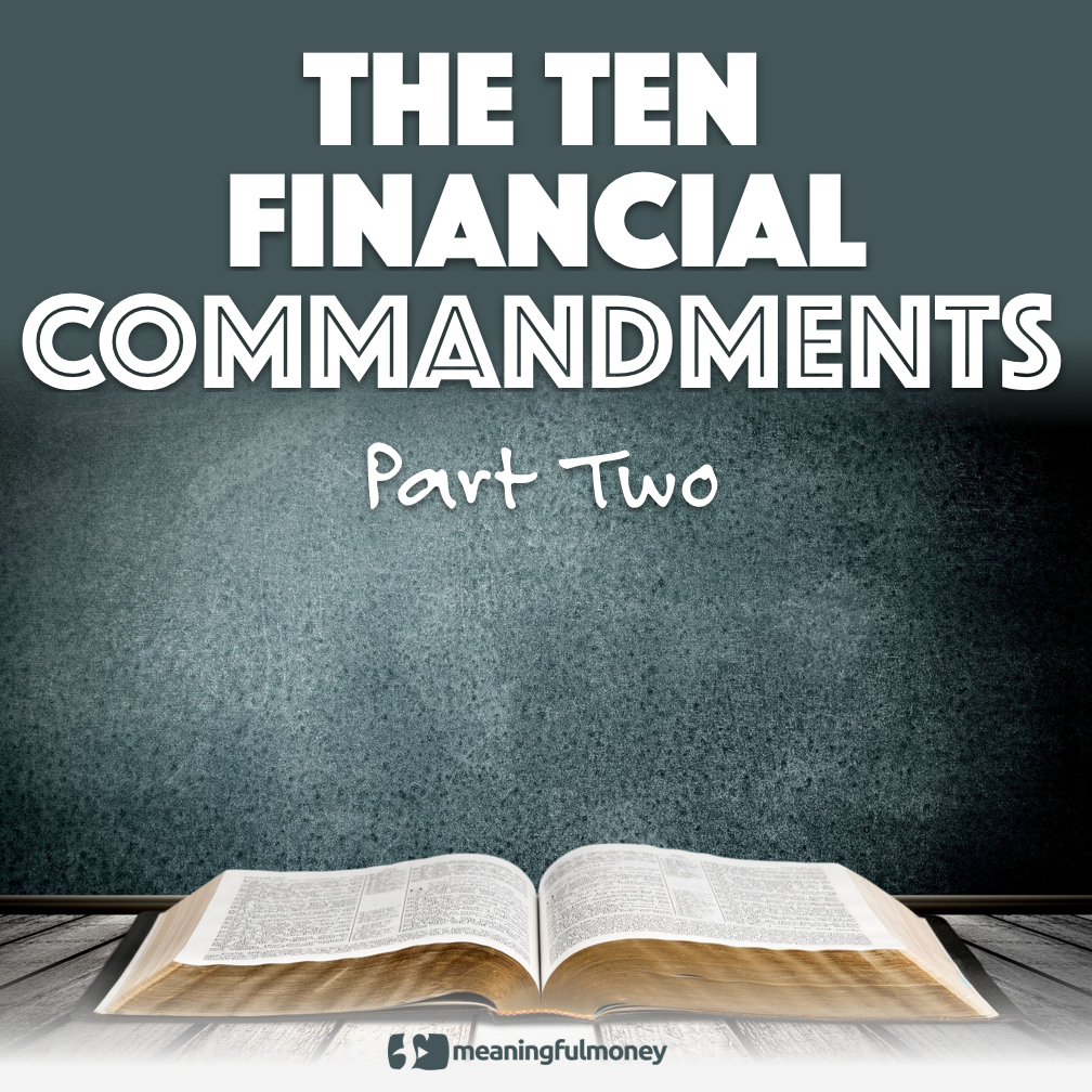 The Ten Financial Commandments, Part Two
