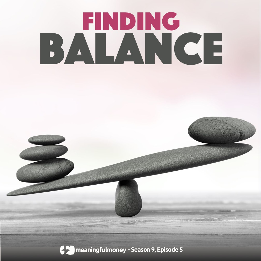 S9E5: How do I find Balance?
