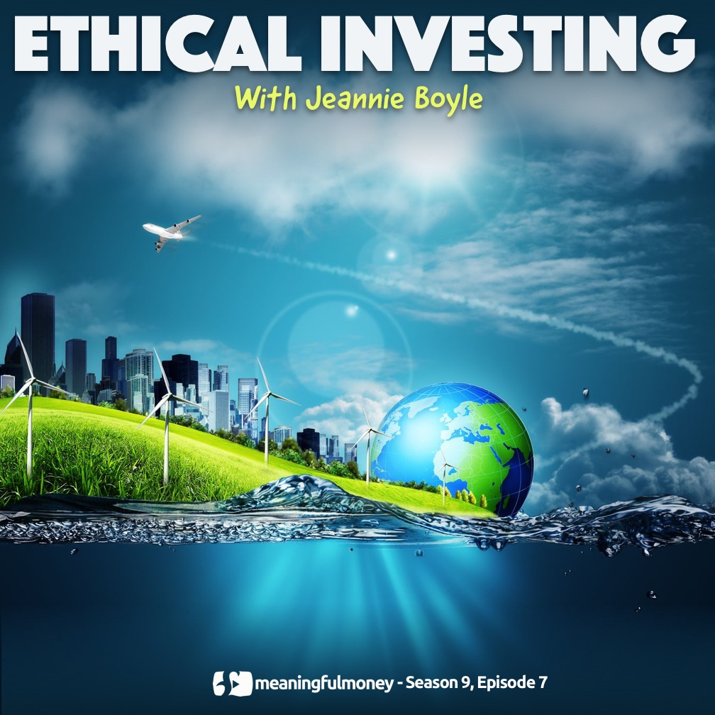 S9E7: How can I invest ethically?
