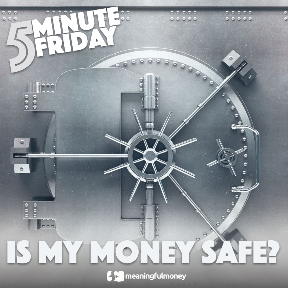 5MF001: Is my money safe?