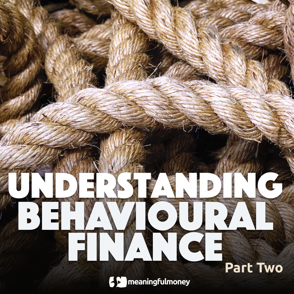 Understanding Behavioural Finance, Part Two – Beeswax and Ropes