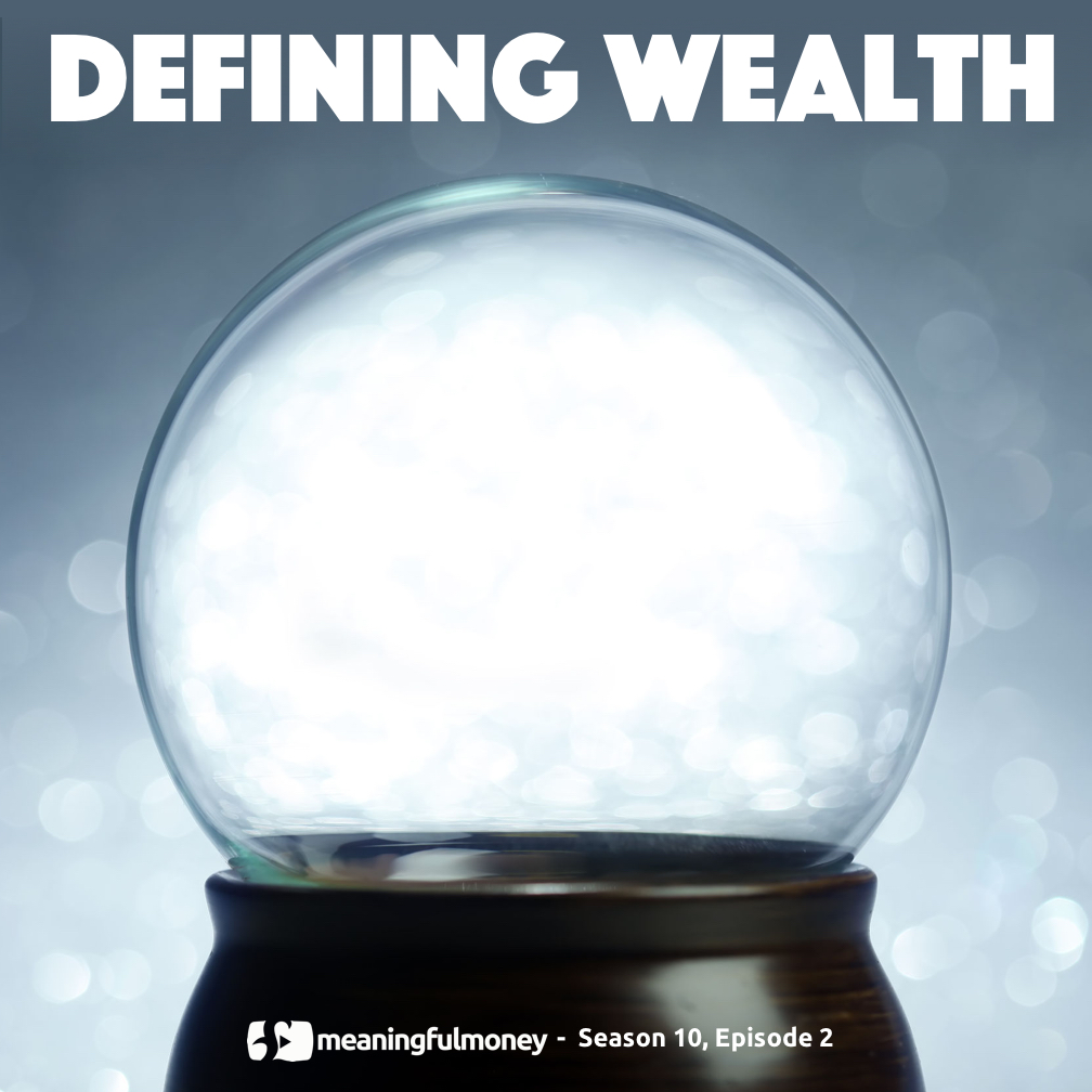 Defining Wealth – First Principles 2