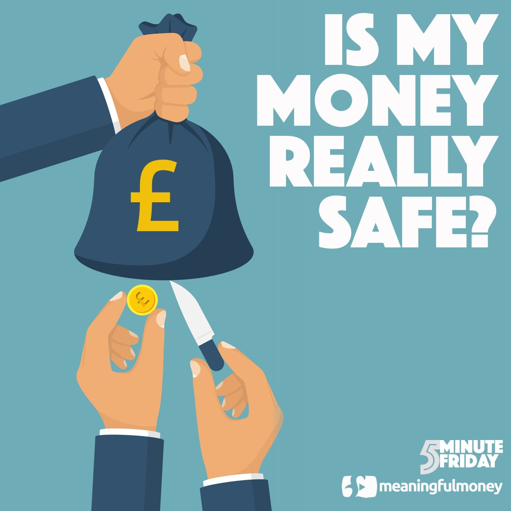 Is my money REALLY safe? – 5MF014