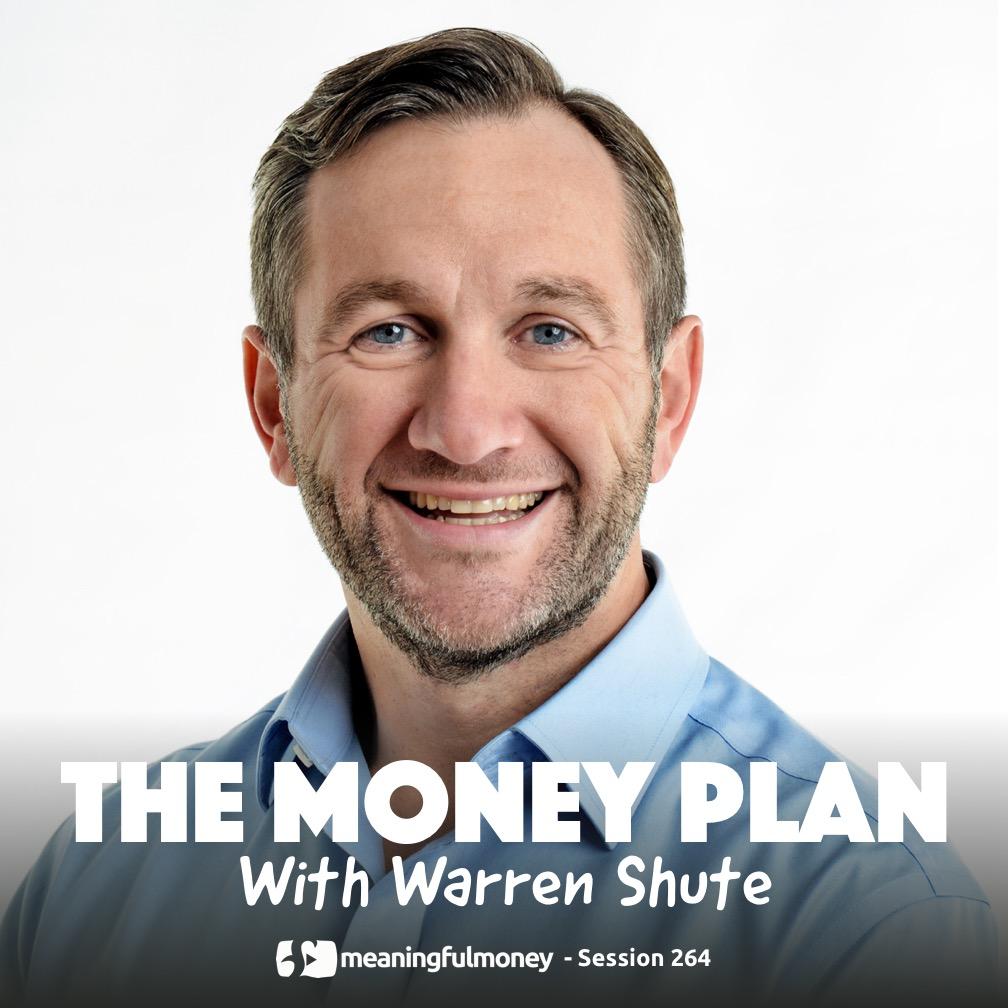 MMP264: The Money Plan, with Warren Shute