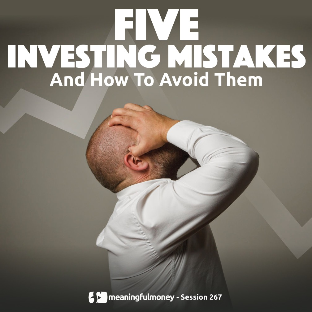 MMP267: Five Investing Mistakes And How To Avoid Them