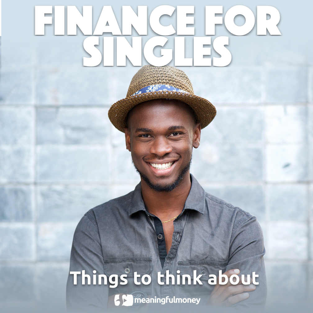 Finance For Singles 2 – Things to think about