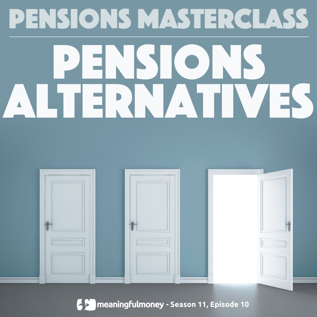 Pensions Alternatives – Pensions Masterclass 10