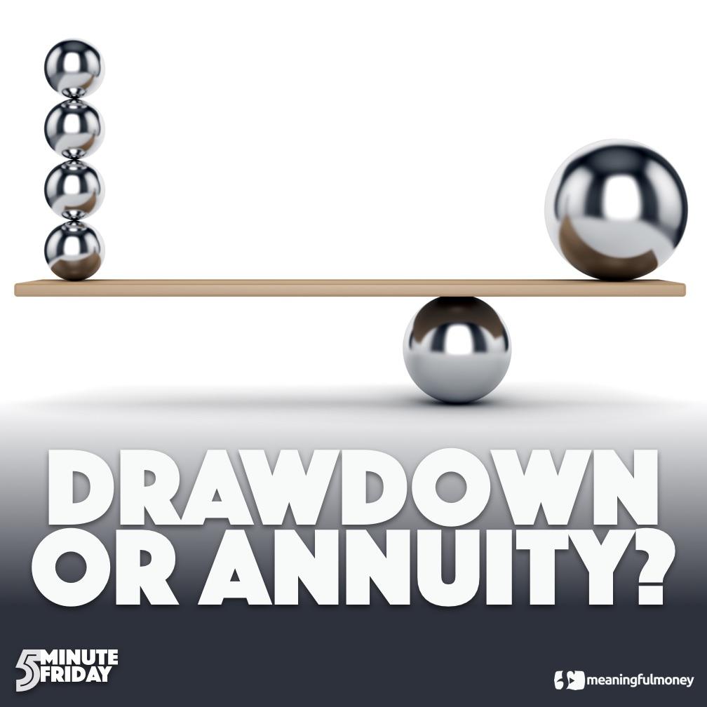 Drawdown or Annuity? – 5MF026