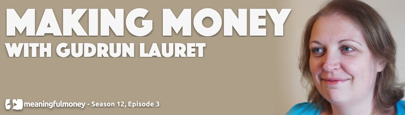 Making Money with Gudrun Lauret