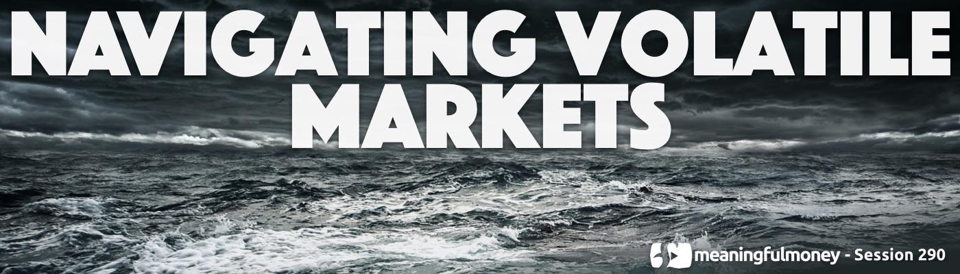 Navigating Volatile Markets