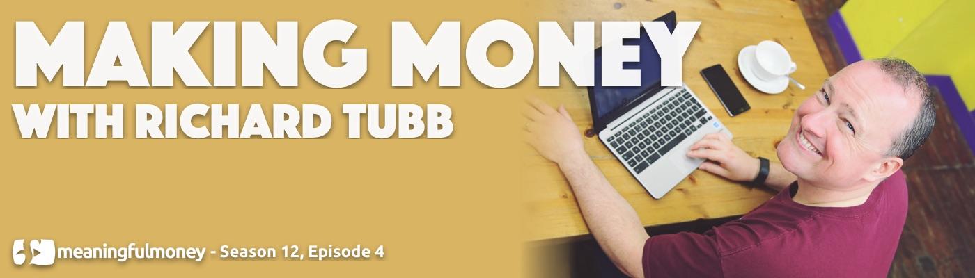 Making Money with Richard Tubb
