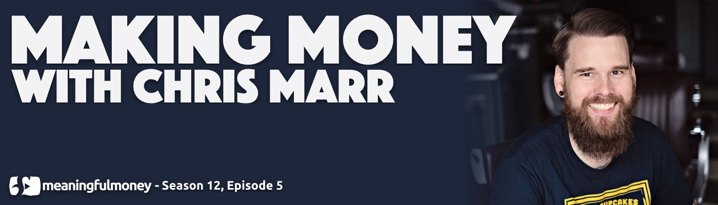 Making Money with Chris Marr