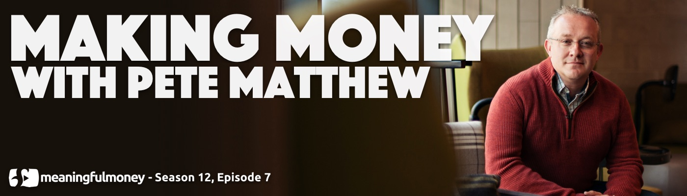 Making Money with Pete Matthew